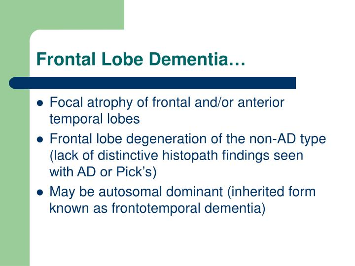 Frontal Lobe Dementia…