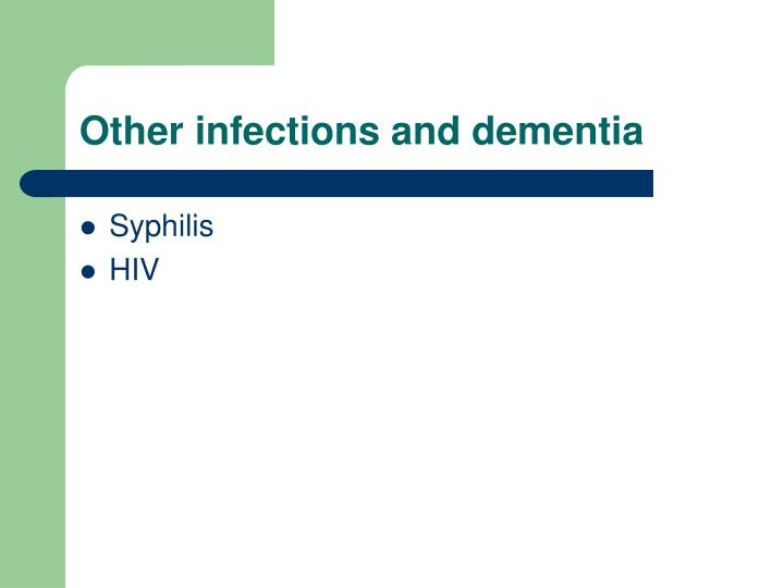 Other infections and dementia