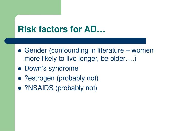 Risk factors for AD…
