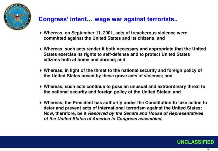 Congress' intent… wage war against terrorists..