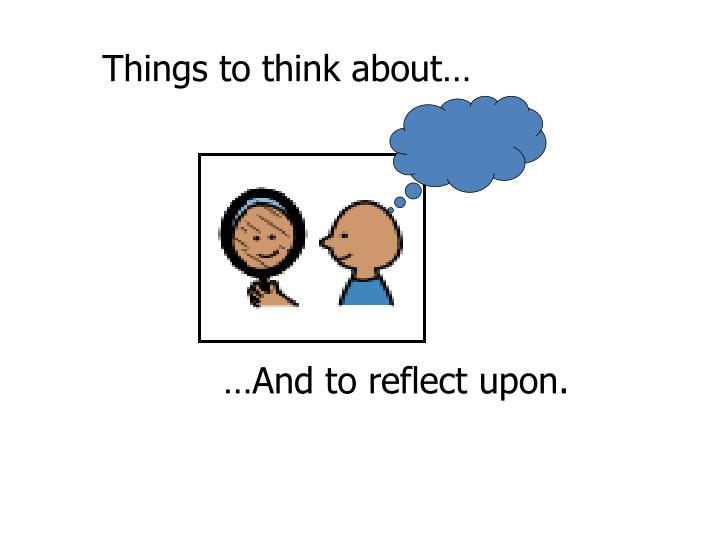 Things to think about…