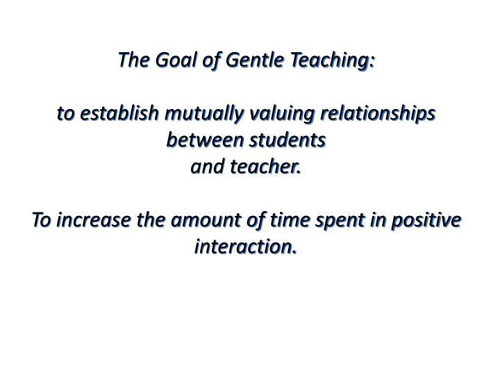 The Goal of Gentle Teaching: