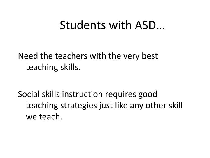 Students with ASD…