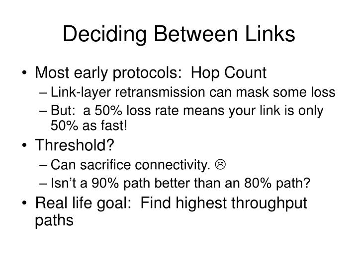 Deciding Between Links