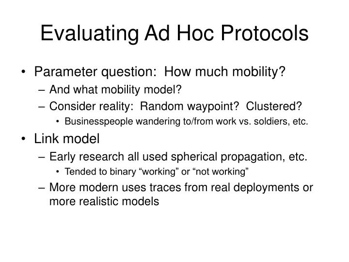 Evaluating Ad Hoc Protocols