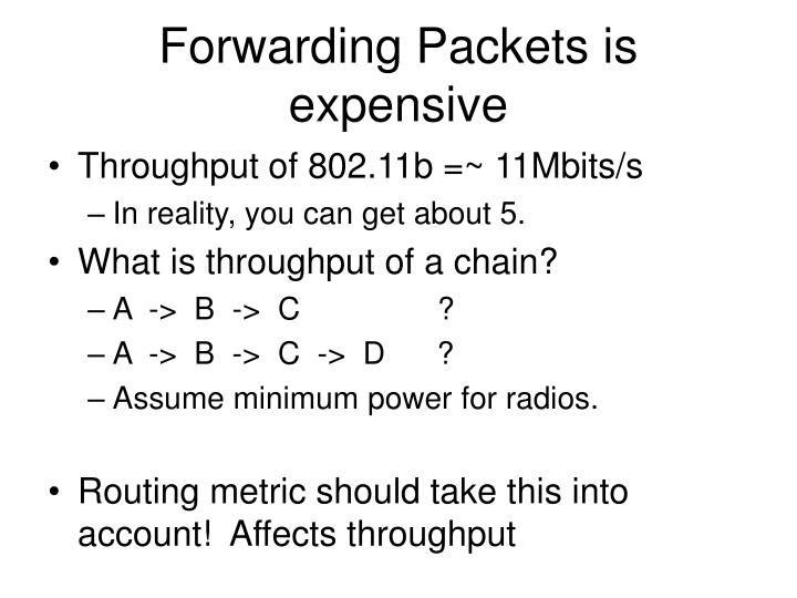Forwarding Packets is expensive