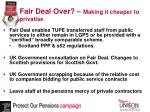 fair deal over making it cheaper to privatise