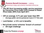 pension benefit increases robbing pensioners today and scheme members tomorrow