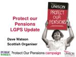 protect our pensions lgps update