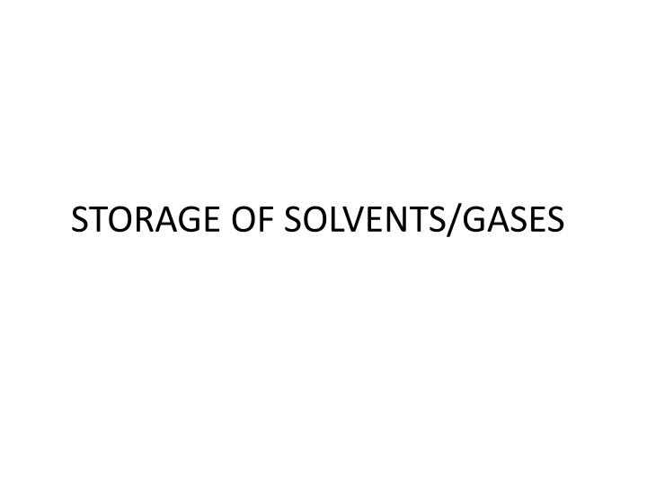 storage of solvents gases