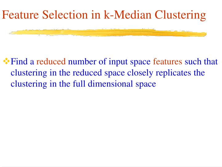 Feature Selection in k-Median Clustering