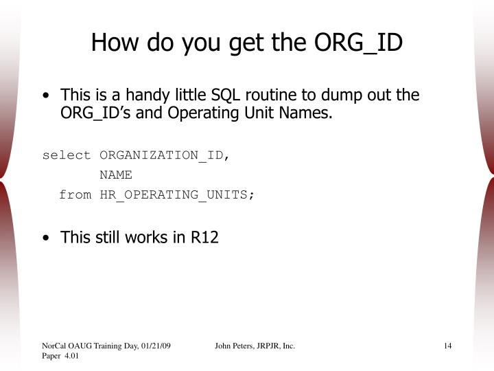 How do you get the ORG_ID