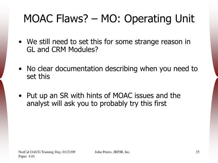 MOAC Flaws? – MO: Operating Unit