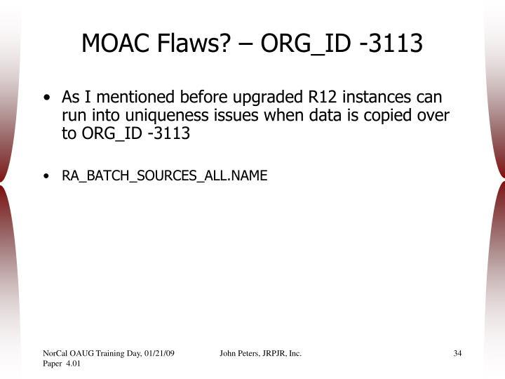 MOAC Flaws? – ORG_ID -3113