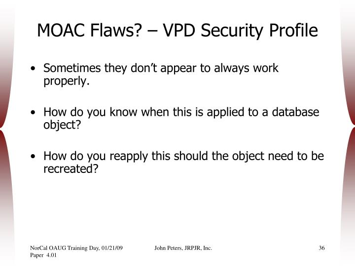 MOAC Flaws? – VPD Security Profile