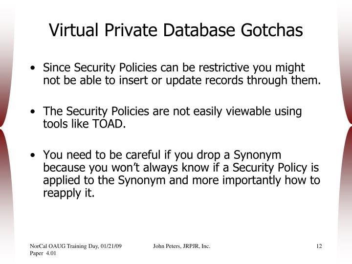 Virtual Private Database Gotchas