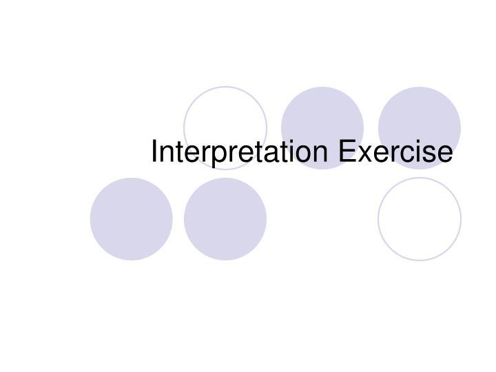 Interpretation Exercise