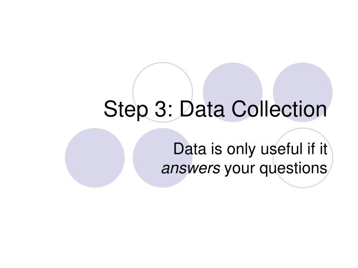 Step 3: Data Collection