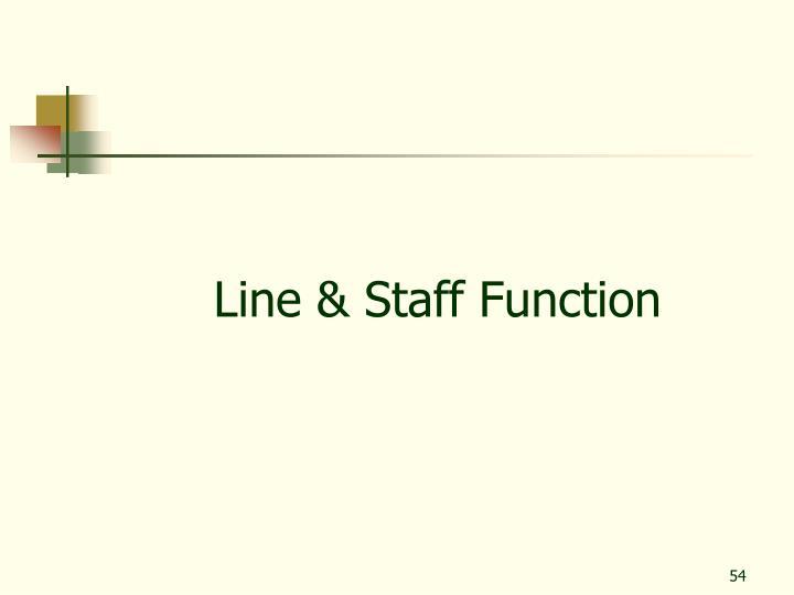 Line & Staff Function