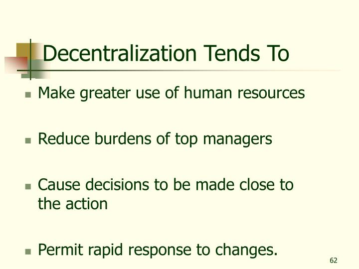 Decentralization Tends To