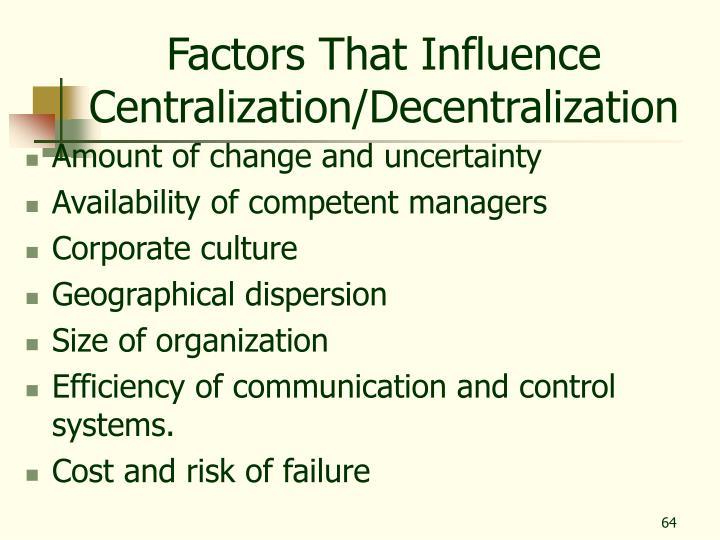 Factors That Influence Centralization/Decentralization