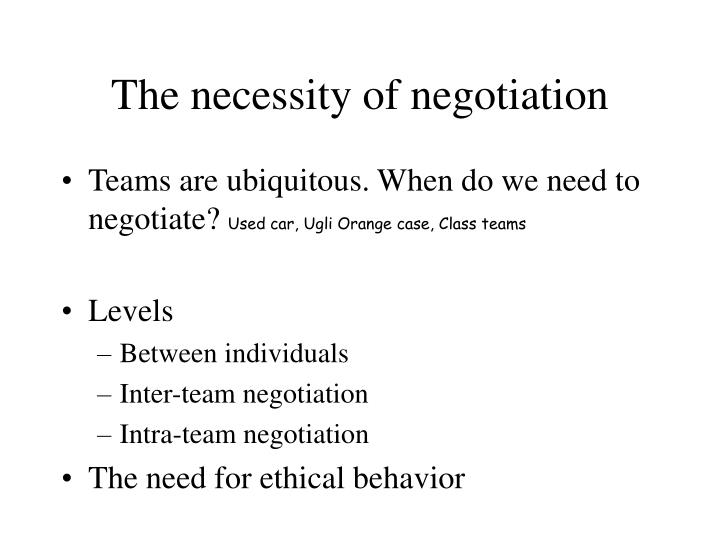 The necessity of negotiation