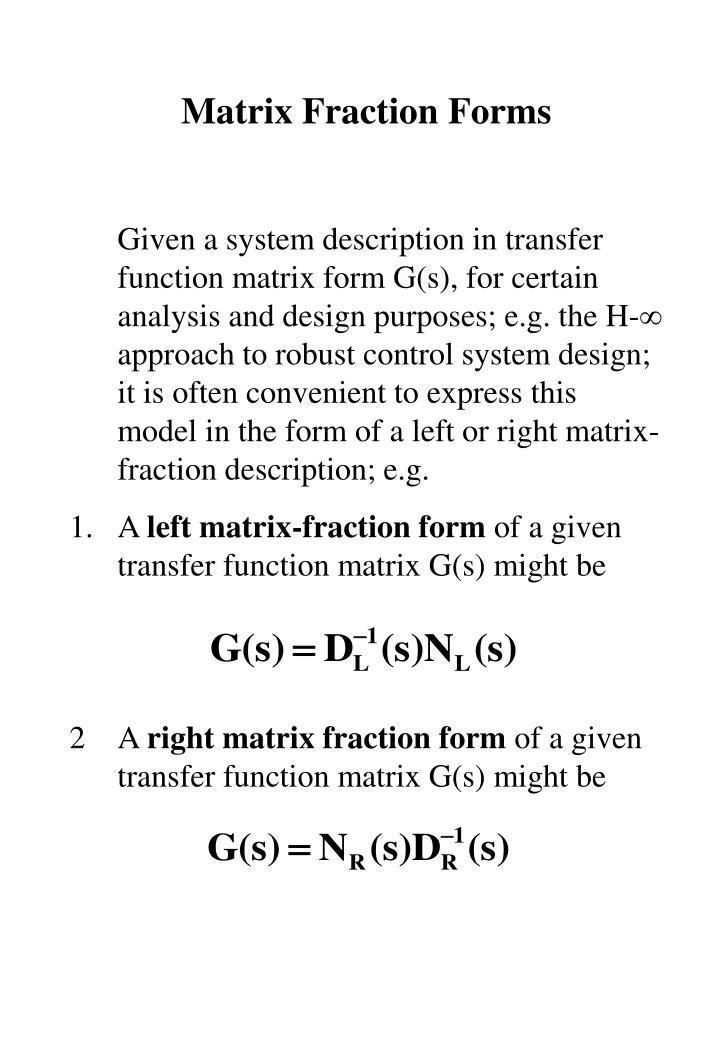 Matrix Fraction Forms