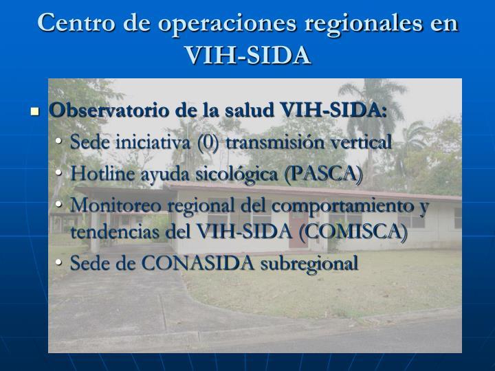 Centro de operaciones regionales en VIH-SIDA