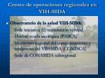 centro de operaciones regionales en vih sida