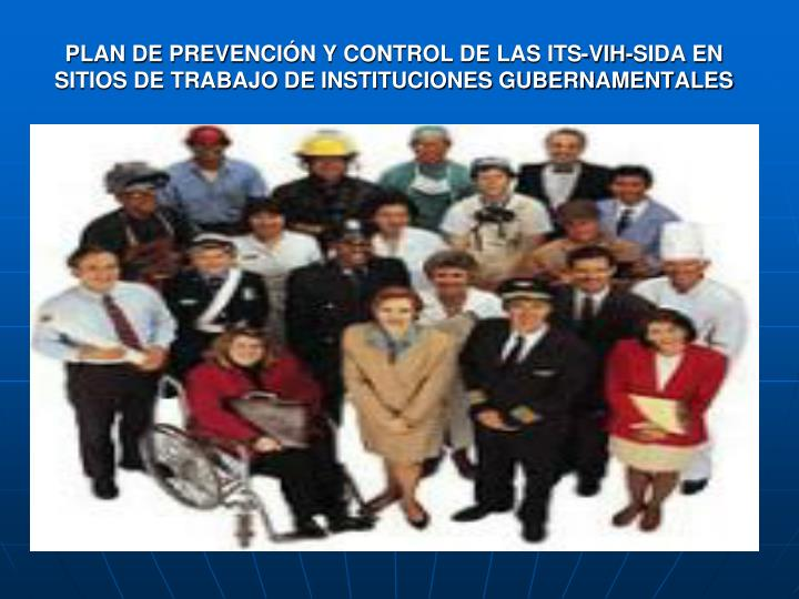 PLAN DE PREVENCIÓN Y CONTROL DE LAS ITS-VIH-SIDA EN SITIOS DE TRABAJO DE INSTITUCIONES GUBERNAMENTALES
