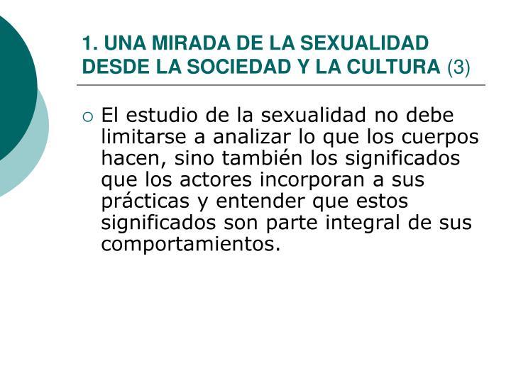 1. UNA MIRADA DE LA SEXUALIDAD DESDE LA SOCIEDAD Y LA CULTURA