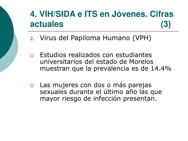 4. VIH/SIDA e ITS en Jóvenes. Cifras actuales                                          (3)