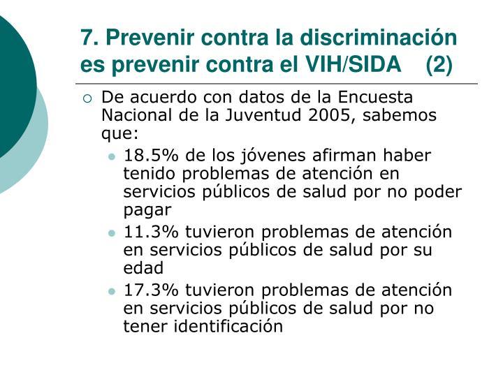 7. Prevenir contra la discriminación es prevenir contra el VIH/SIDA    (2)