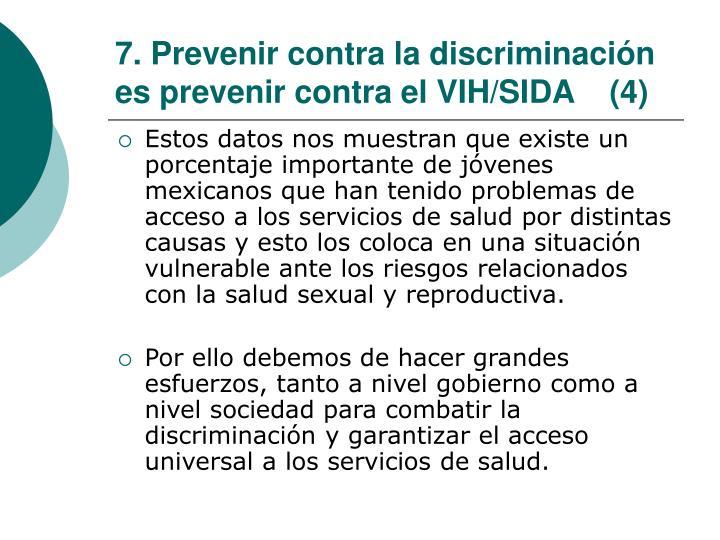 7. Prevenir contra la discriminación es prevenir contra el VIH/SIDA    (4)
