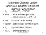 minimum channel length and gate insulator thickness improve performance