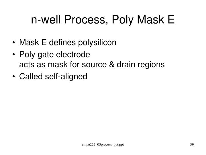 n-well Process, Poly Mask E