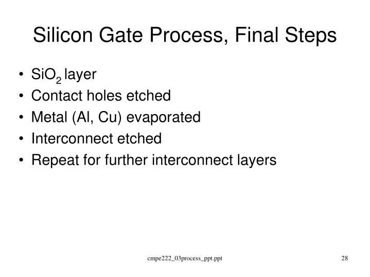 Silicon Gate Process, Final Steps