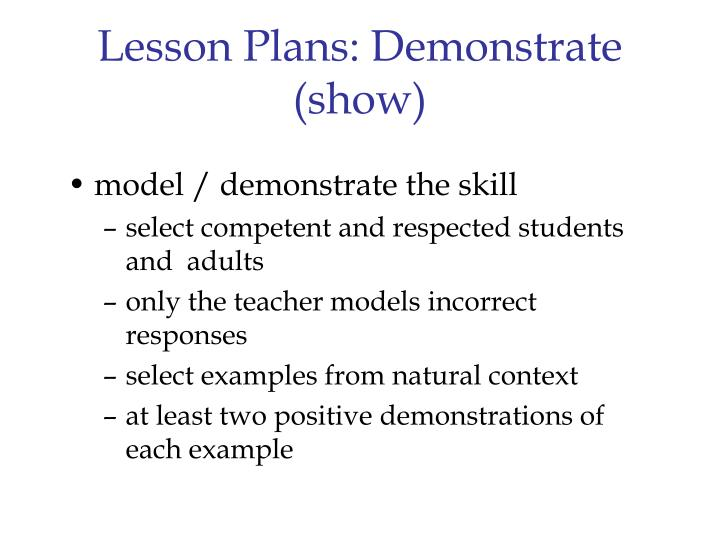 Lesson Plans: Demonstrate (show)