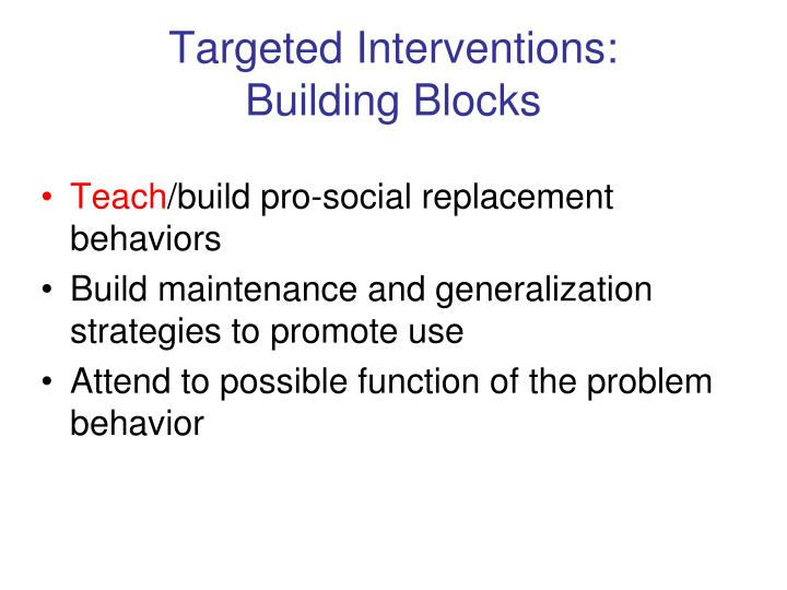 Targeted Interventions: