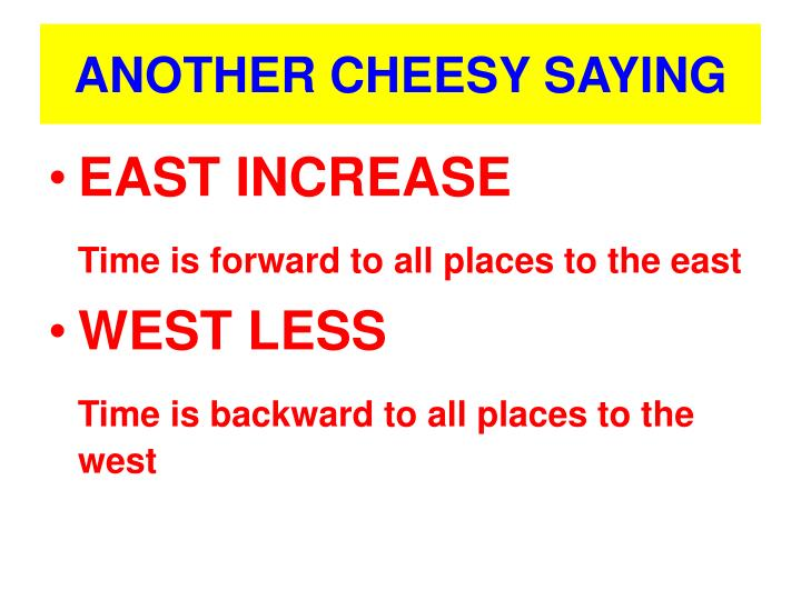 ANOTHER CHEESY SAYING