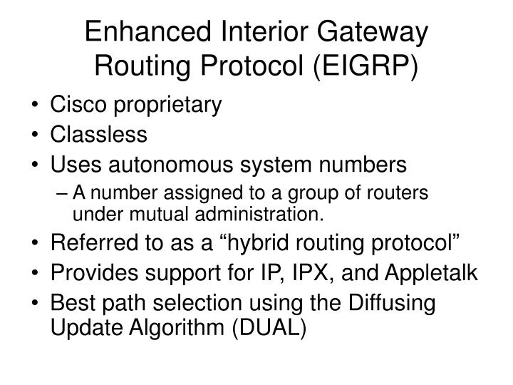 Enhanced Interior Gateway Routing Protocol (EIGRP)