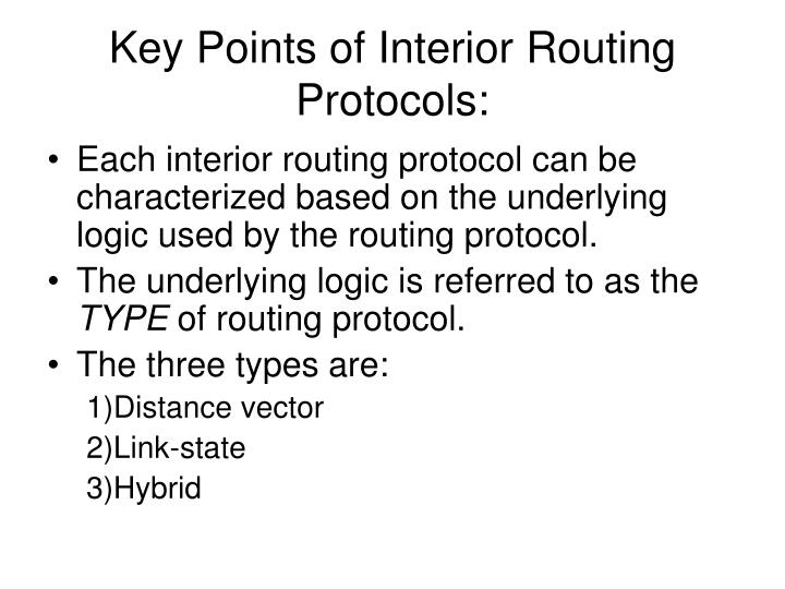 Key Points of Interior Routing Protocols:
