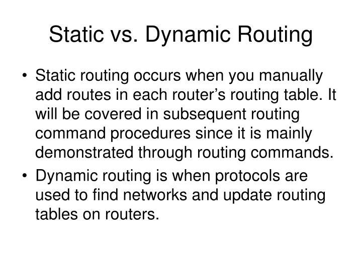 Static vs. Dynamic Routing
