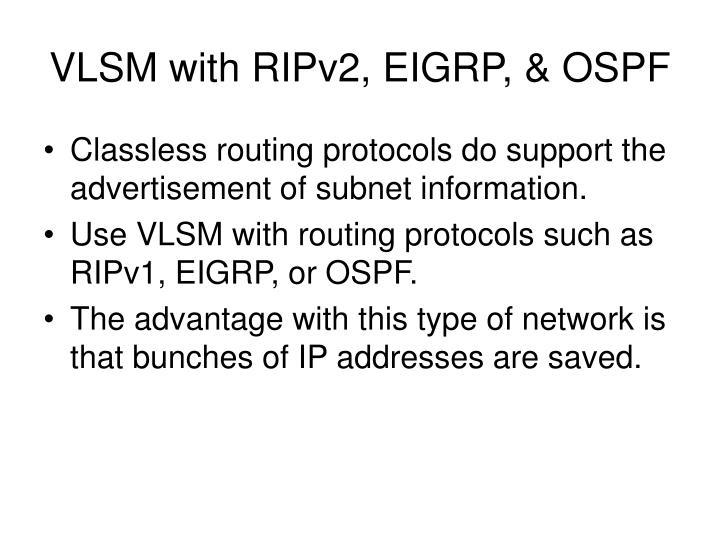 VLSM with RIPv2, EIGRP, & OSPF