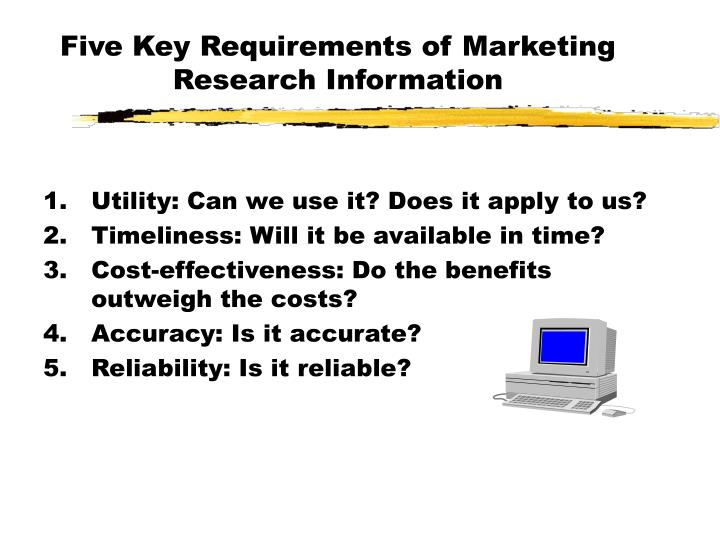 Five Key Requirements of Marketing Research Information