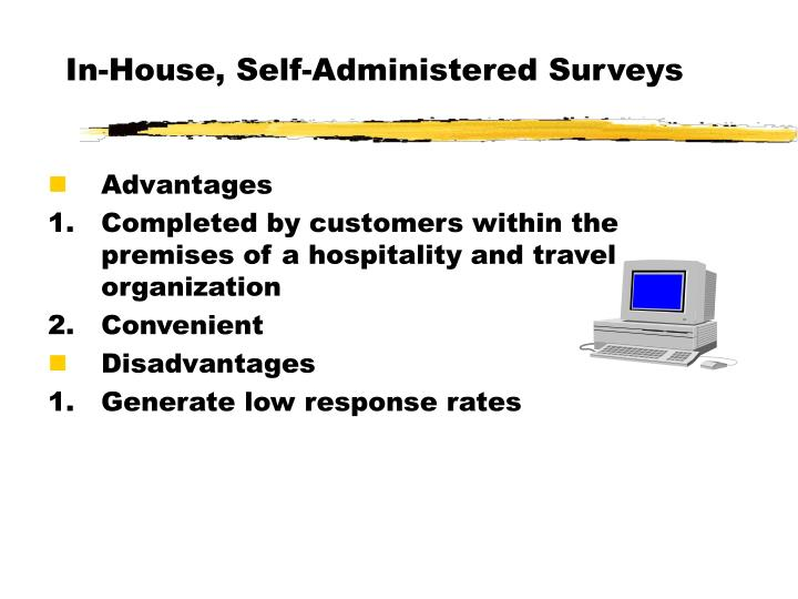 In-House, Self-Administered Surveys