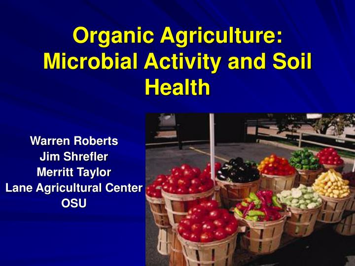 organic agriculture microbial activity and soil health