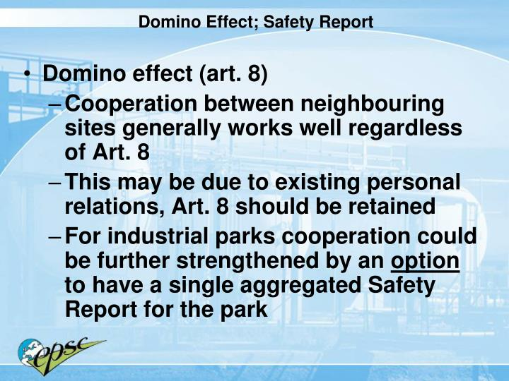 Domino Effect; Safety Report