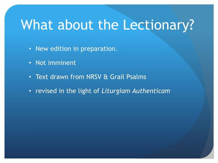 What about the Lectionary?