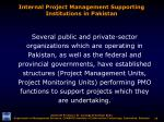 internal project management supporting institutions in pakistan